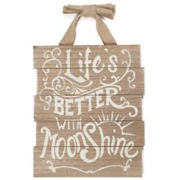 24 Units of Wall Decor 13 X 21.25 Moonshine Wooden Life Is Better W/ (10.50) Moonshine - Signs & Flags