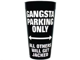 144 Units of Gangsta Parking Only Plastic Tumbler Cup - Cups