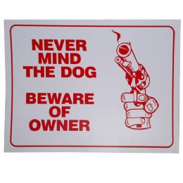 24 Units of NEVER MIND DOG BEWARE OF OWNER - Signs & Flags