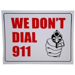 24 Units of 9x12 WE DON'T DIAL 911 SIGN - Signs & Flags