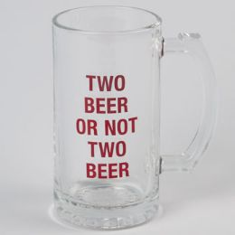 16 Units of Beer Stein Glass Two Beer Or Not Two Beer - Coffee Mugs