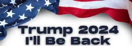 96 Units of Trump 2024 I Will Be Back Bumper Stickers - Stickers