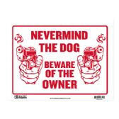 "72 Units of 12"" X 16"" Never Mind The Dog Beware of Owner Sign - Signs & Flags"