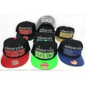 48 Units of Wholesale Snap Back Flat Bill None Of Your Business Hat Assorted - Hats With Sayings