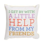100 Units of Help From My Friends 8 X 8 Pillow